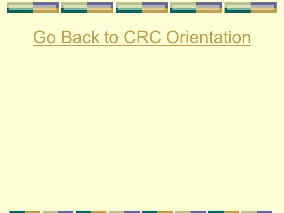 Go Back to CRC Orientation