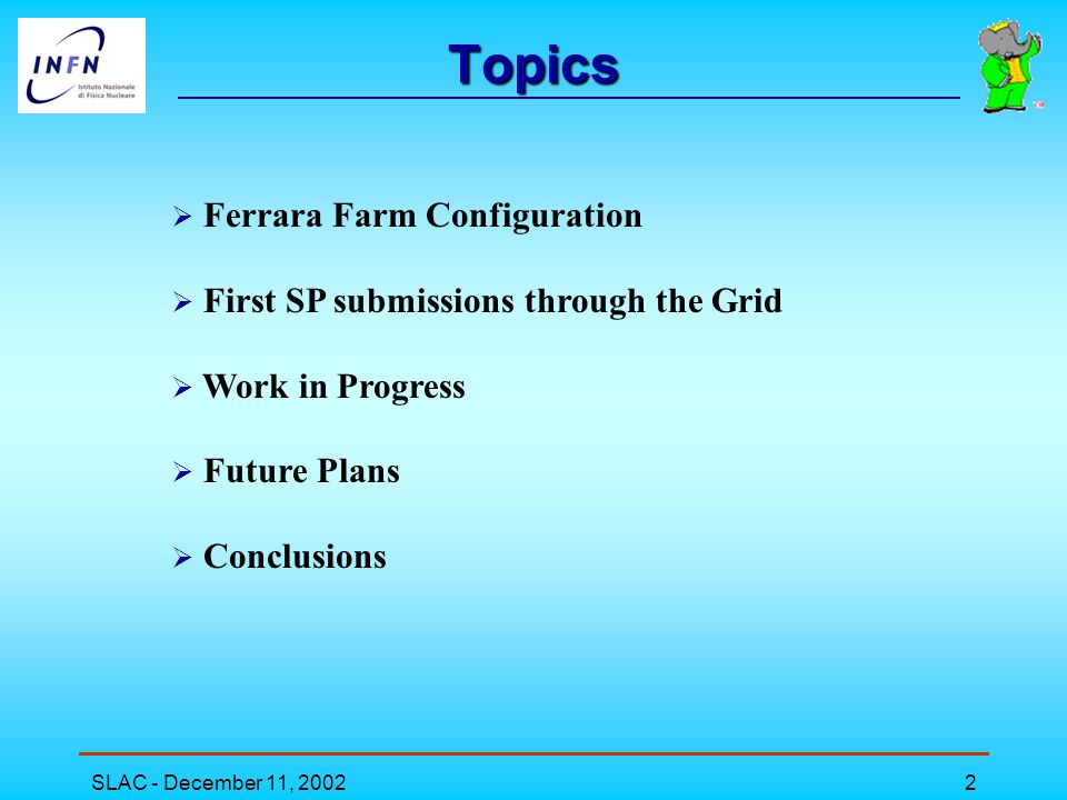 SLAC - December 11, 200213 Future Plans Data server Lock server Objectivity DB RB(UK) Ferrara MOOSE RPM 3) Install Objy DB on the SE 2) MOOSE in RPM format 1) Use of IC RB and others Integration of Moose Application with Application with EDG software releases SPGrid Farm Management LCFG Server SE CE-WN UI