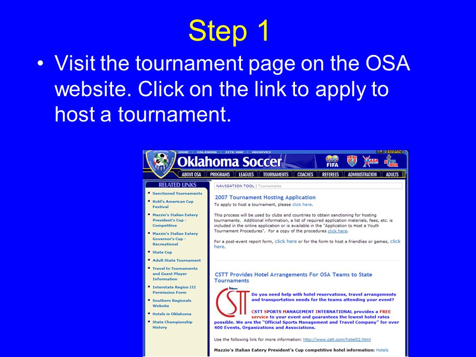 Step 10 Tournament Director or Contact Person Enter the information on the person who will be your Tournament Director who must be a member of OSA and a local club officer.