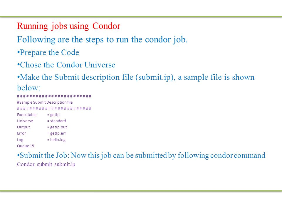 Running jobs using Condor Following are the steps to run the condor job.