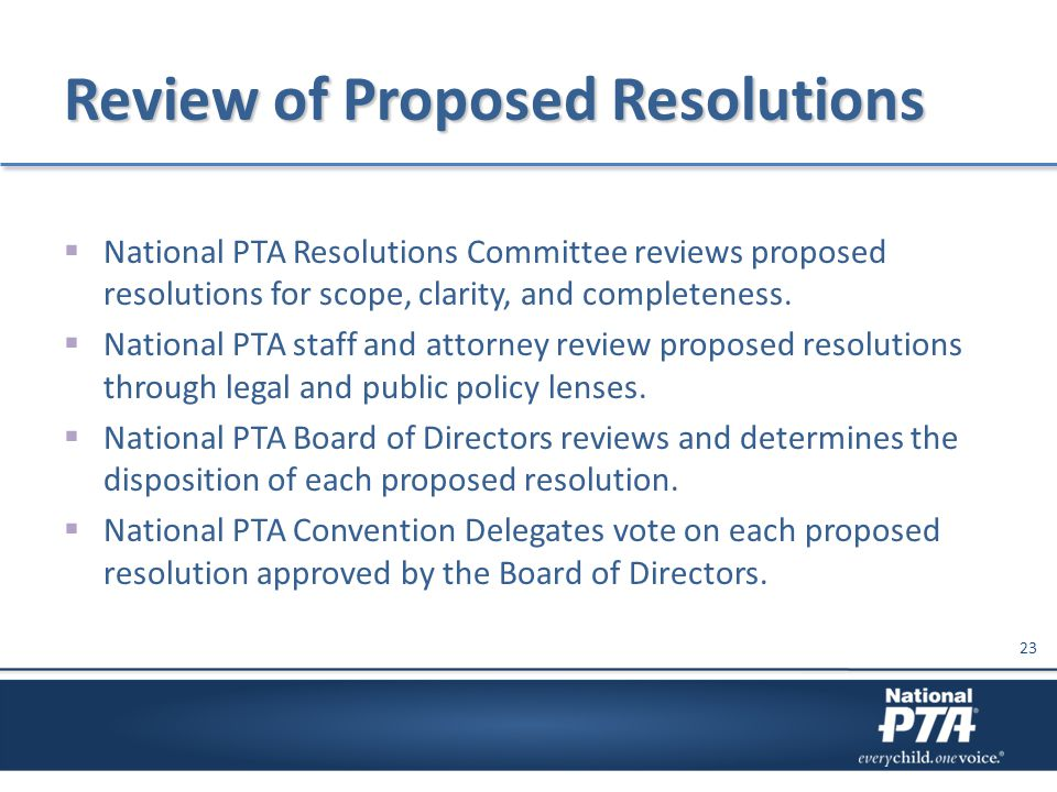 Review of Proposed Resolutions  National PTA Resolutions Committee reviews proposed resolutions for scope, clarity, and completeness.  National PTA