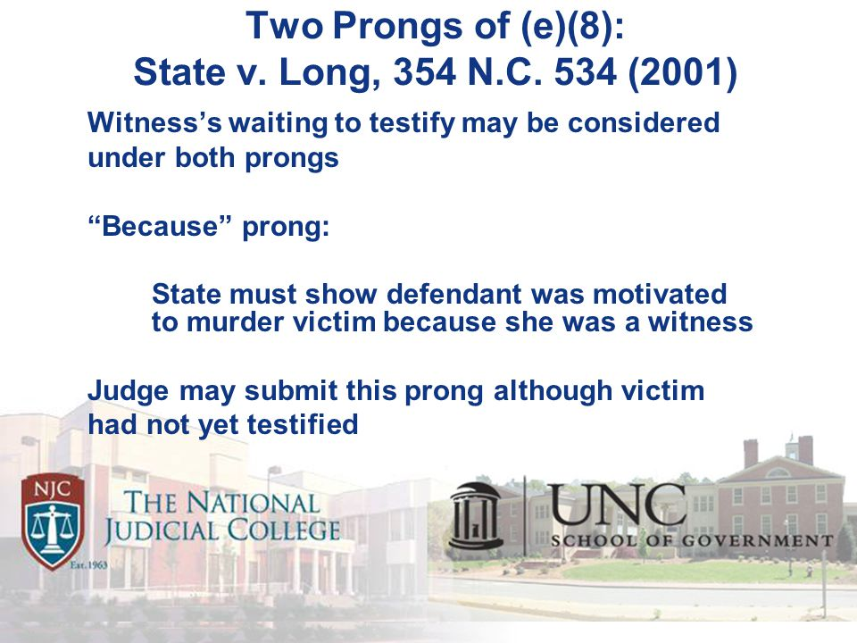 Two Prongs of (e)(8): State v. Long, 354 N.C.