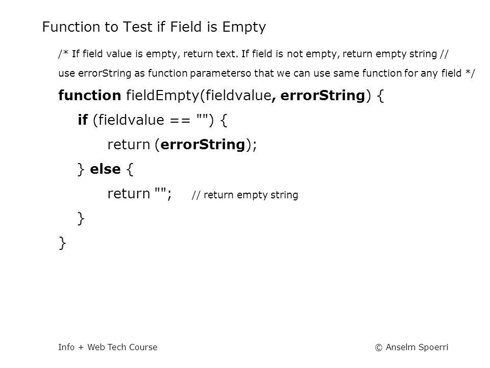 © Anselm SpoerriInfo + Web Tech Course Function to Test if Field is Empty /* If field value is empty, return text.