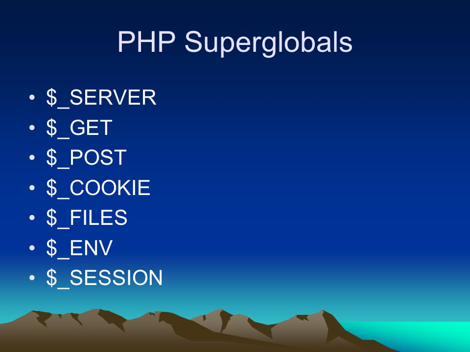 PHP Superglobals $_SERVER $_GET $_POST $_COOKIE $_FILES $_ENV $_SESSION