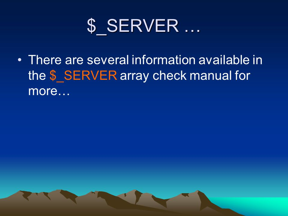 $_SERVER … There are several information available in the $_SERVER array check manual for more…
