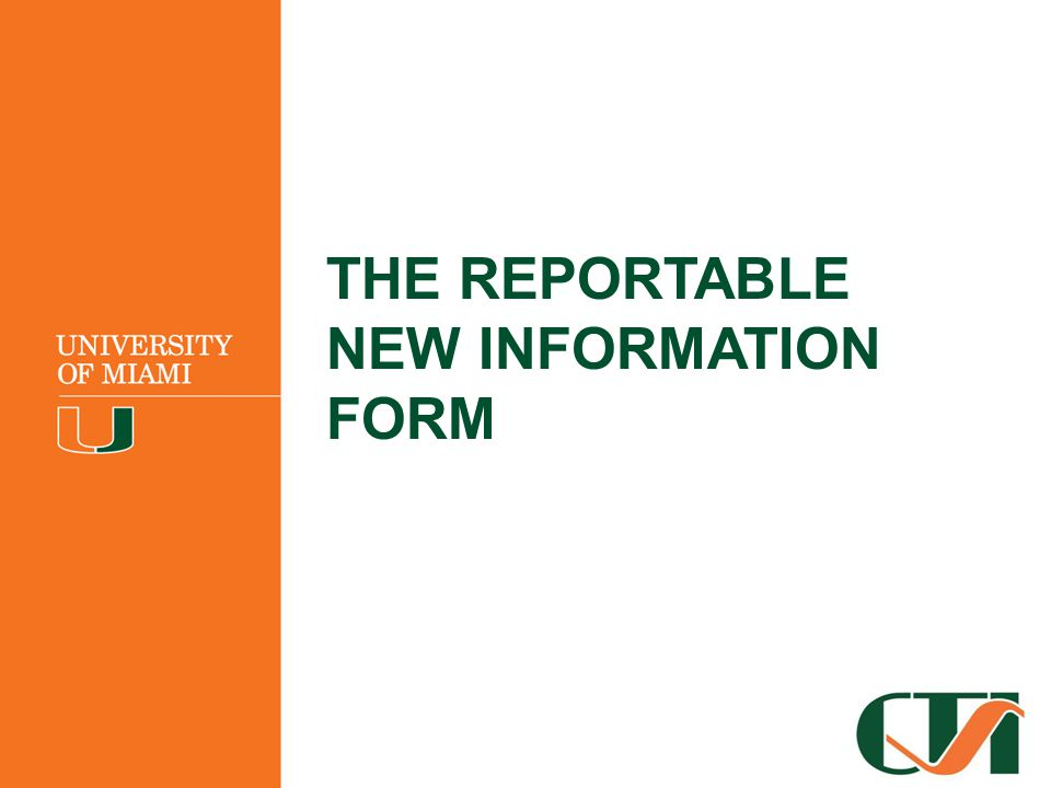 THE REPORTABLE NEW INFORMATION FORM