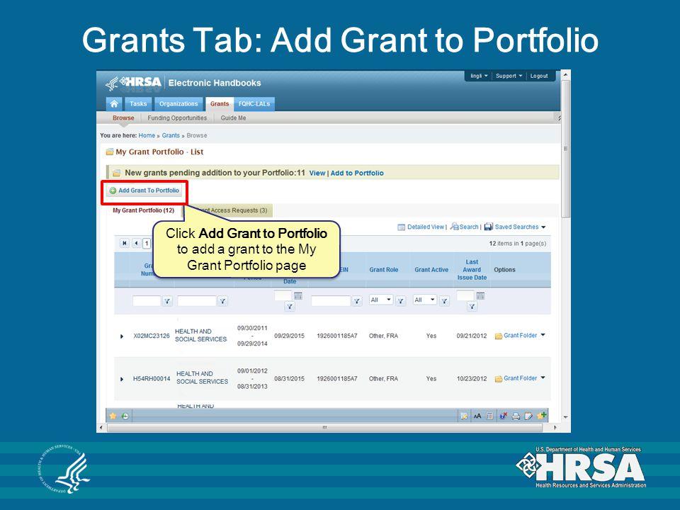 Grants Tab: Add Grant to Portfolio Click Add Grant to Portfolio to add a grant to the My Grant Portfolio page