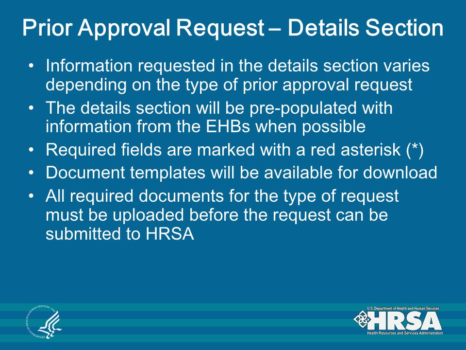 Prior Approval Request – Details Section Information requested in the details section varies depending on the type of prior approval request The detai