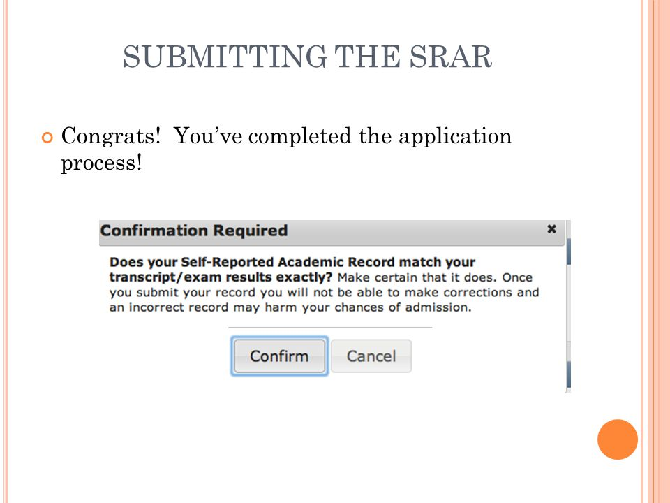 SUBMITTING THE SRAR Congrats! You've completed the application process!