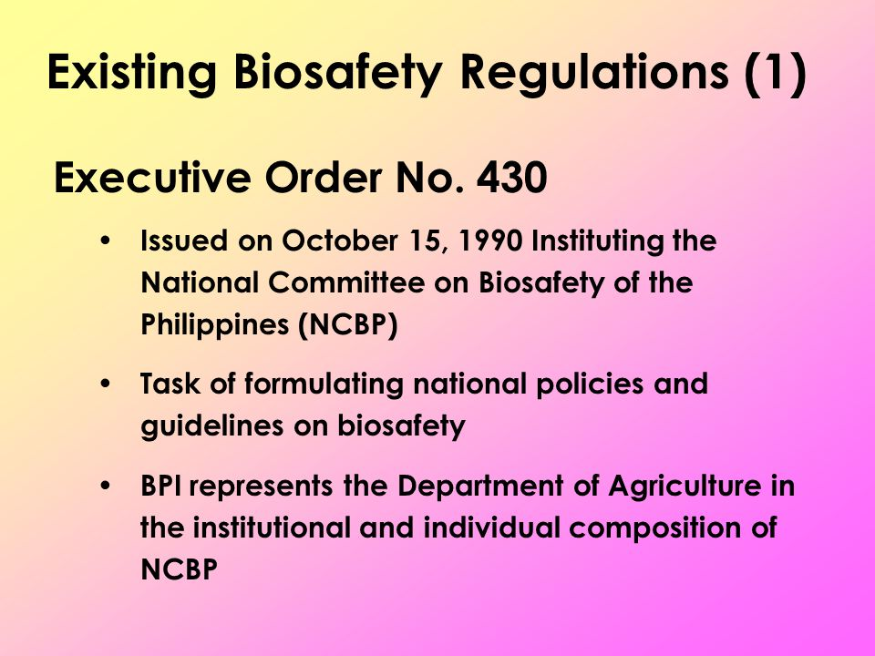 Existing Biosafety Regulations (1) Executive Order No.