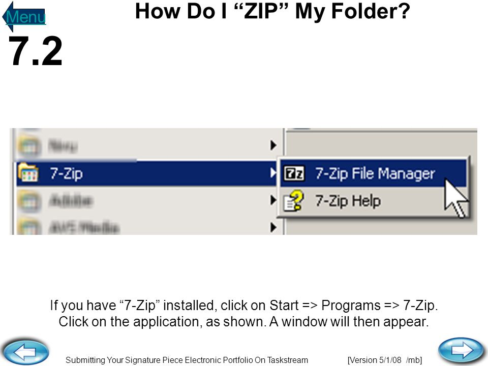 """Submitting Your Signature Piece Electronic Portfolio On Taskstream [Version 5/1/08 /mb] If you have """"7-Zip"""" installed, click on Start => Programs => 7"""