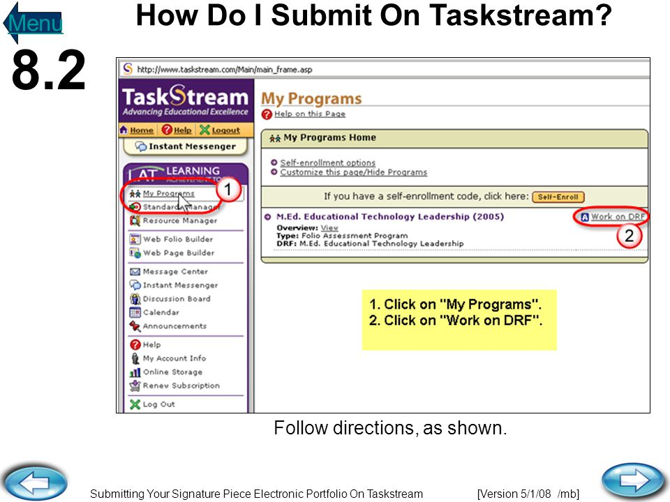 Submitting Your Signature Piece Electronic Portfolio On Taskstream [Version 5/1/08 /mb] Follow directions, as shown.