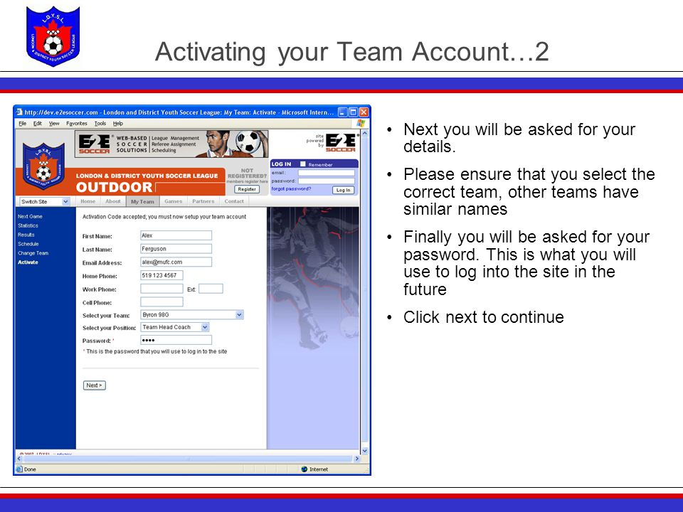 Activating your Team Account…2 Next you will be asked for your details. Please ensure that you select the correct team, other teams have similar names