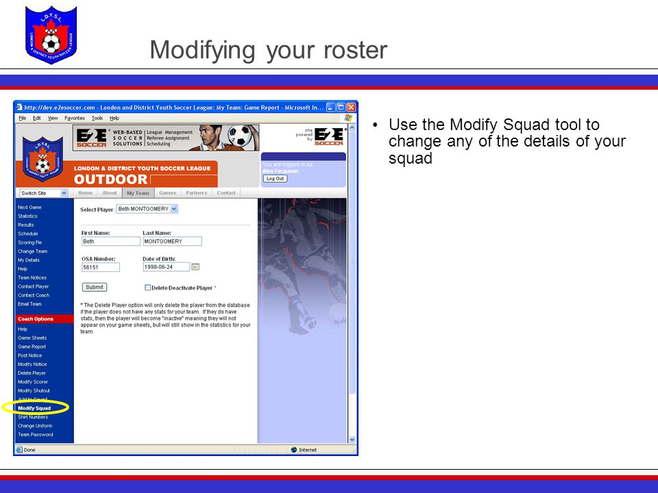 Modifying your roster Use the Modify Squad tool to change any of the details of your squad