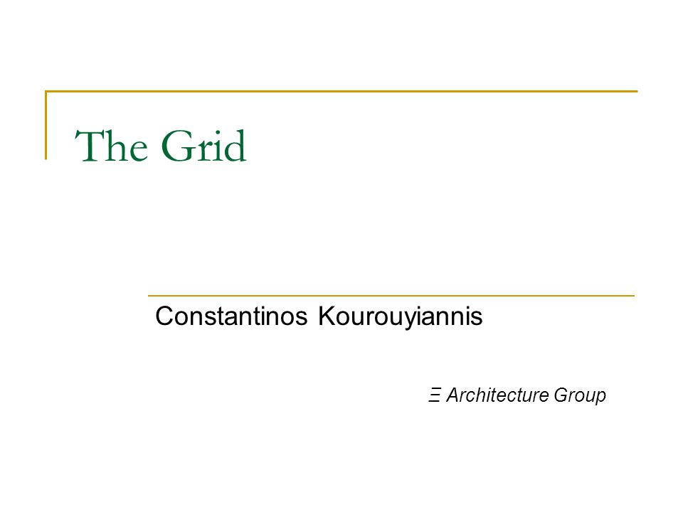 The Grid Constantinos Kourouyiannis Ξ Architecture Group