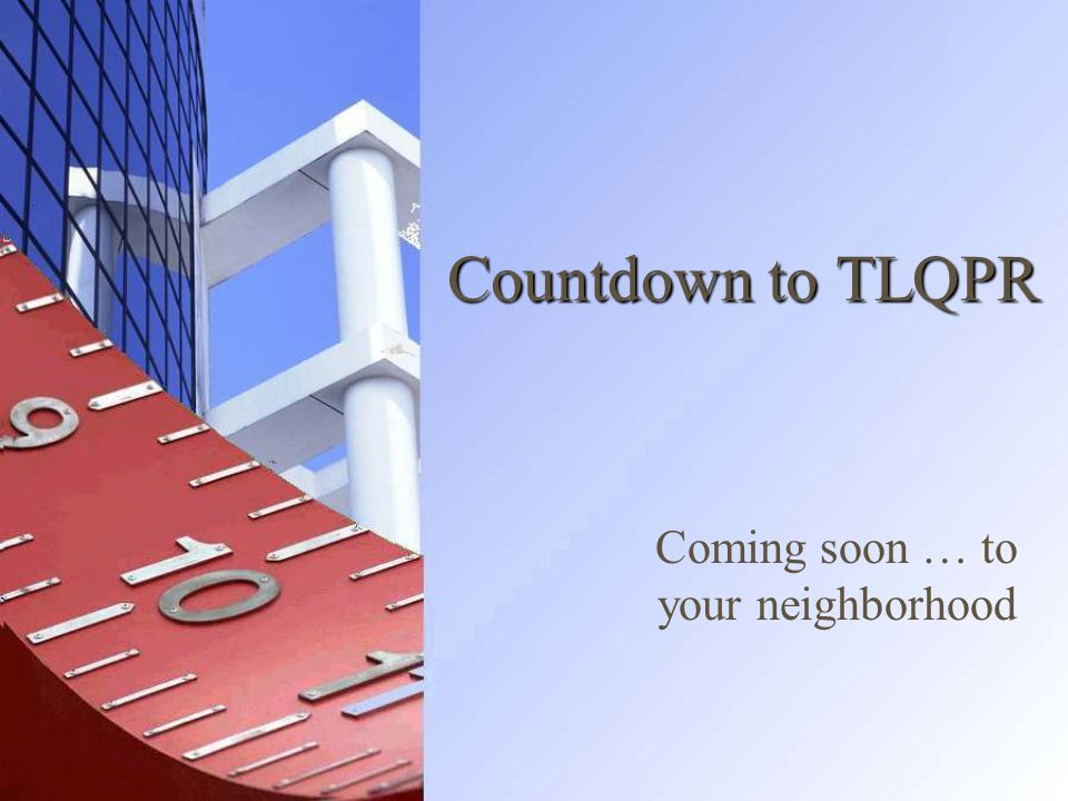 Countdown to TLQPR Coming soon … to your neighborhood