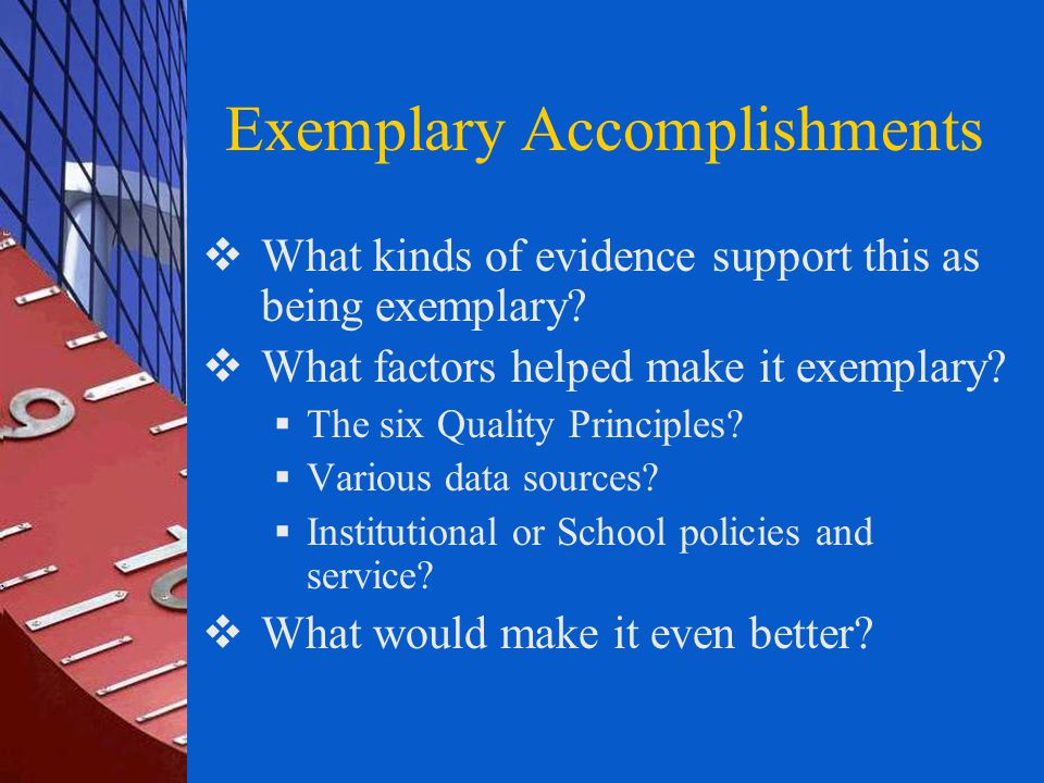 Exemplary Accomplishments  What kinds of evidence support this as being exemplary.