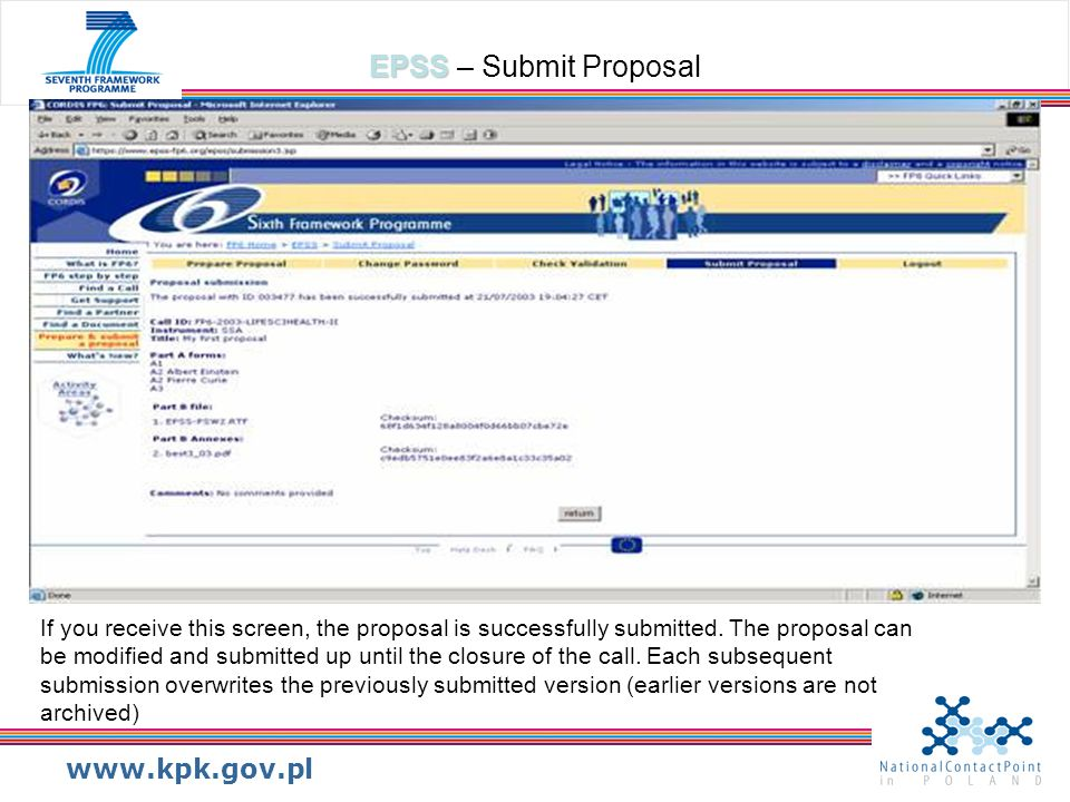 www.kpk.gov.pl EPSS EPSS – Submit Proposal If you receive this screen, the proposal is successfully submitted. The proposal can be modified and submit
