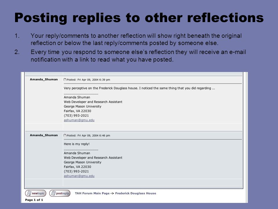 Posting replies to other reflections 1.Your reply/comments to another reflection will show right beneath the original reflection or below the last rep