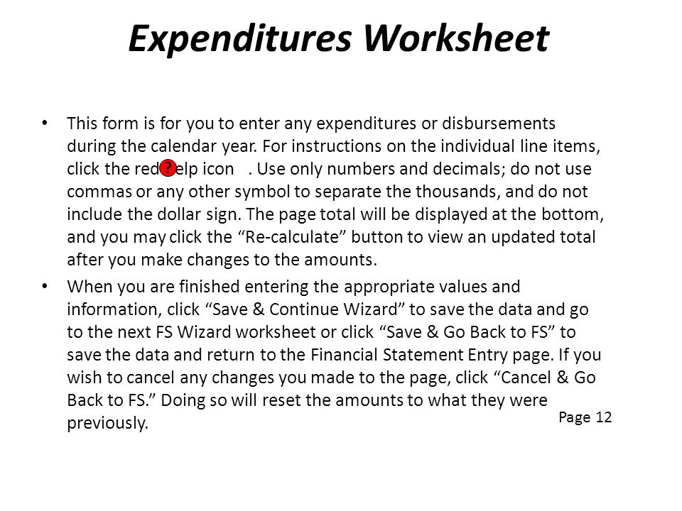 Expenditures Worksheet This form is for you to enter any expenditures or disbursements during the calendar year. For instructions on the individual li