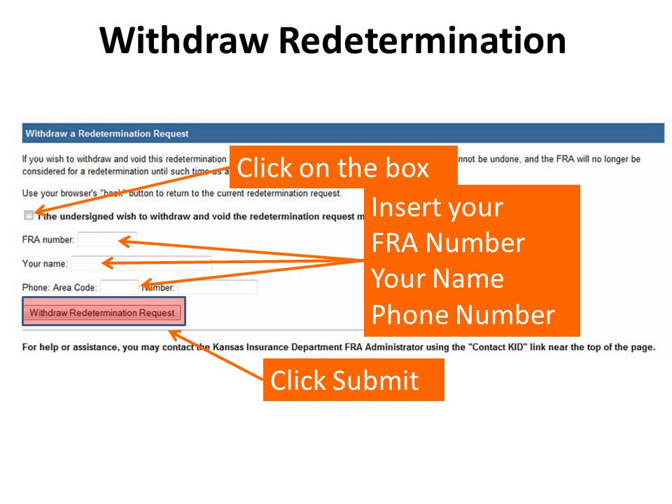 Withdraw Redetermination Click on the box Insert your FRA Number Your Name Phone Number Click Submit