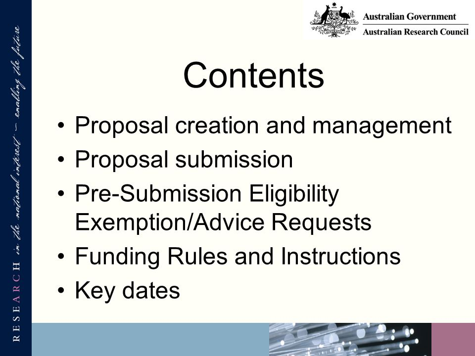 Contents Proposal creation and management Proposal submission Pre-Submission Eligibility Exemption/Advice Requests Funding Rules and Instructions Key dates