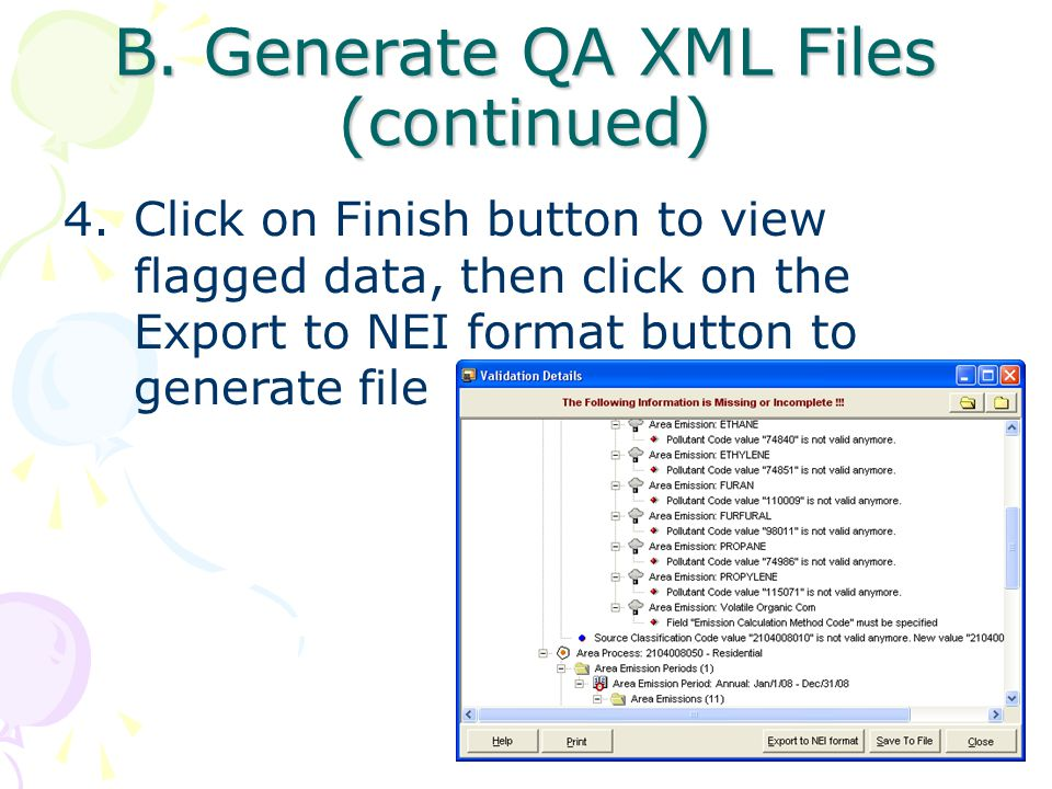 B. Generate QA XML Files (continued) 4.Click on Finish button to view flagged data, then click on the Export to NEI format button to generate file