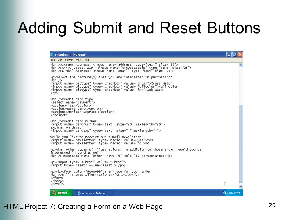 HTML Project 7: Creating a Form on a Web Page 20 Adding Submit and Reset Buttons