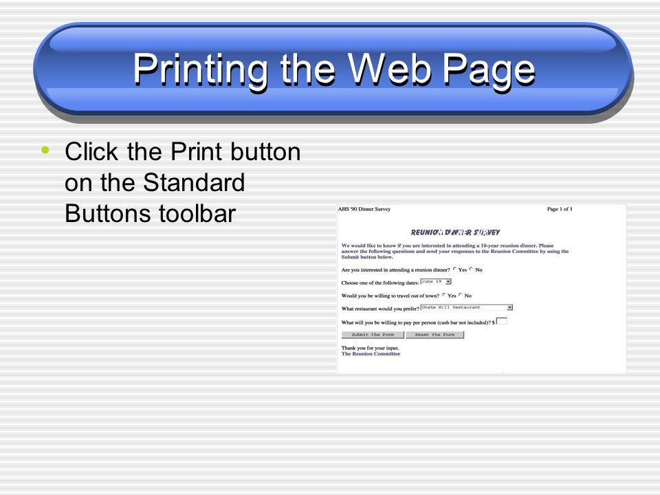 Printing the Web Page Click the Print button on the Standard Buttons toolbar