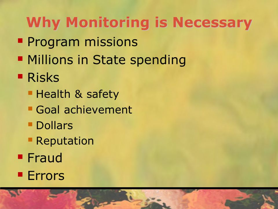Monitoring  Ongoing activities, special evaluations or a combination of both used to ensure that controls are operating as intended.