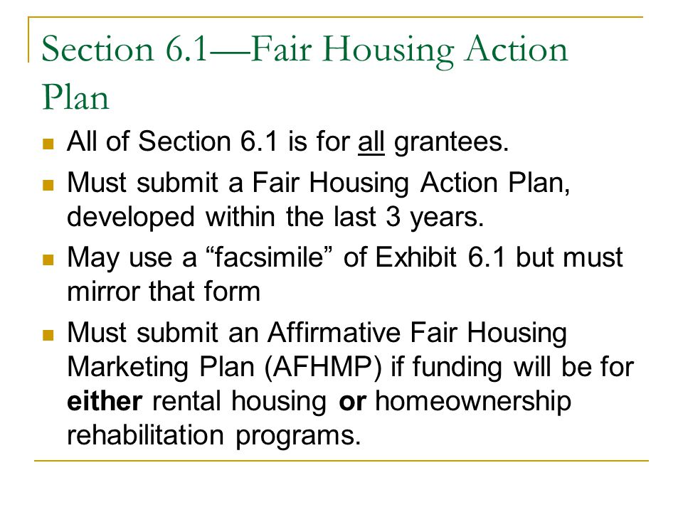 Section 6.1—Fair Housing Action Plan All of Section 6.1 is for all grantees.