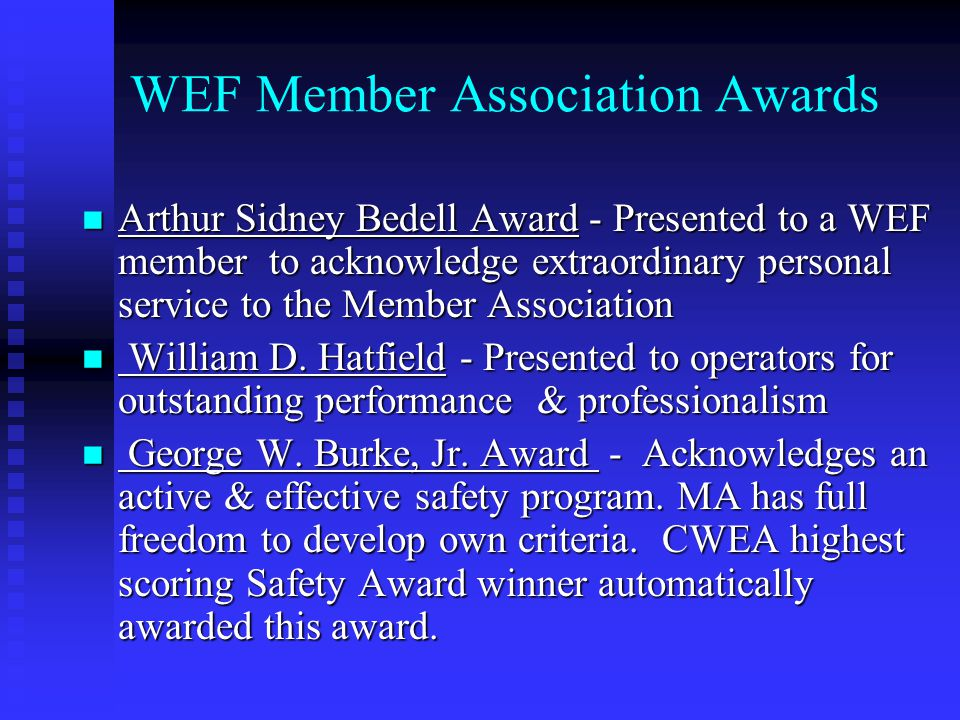 WEF Member Association Awards Arthur Sidney Bedell Award - Presented to a WEF member to acknowledge extraordinary personal service to the Member Association Arthur Sidney Bedell Award - Presented to a WEF member to acknowledge extraordinary personal service to the Member Association William D.