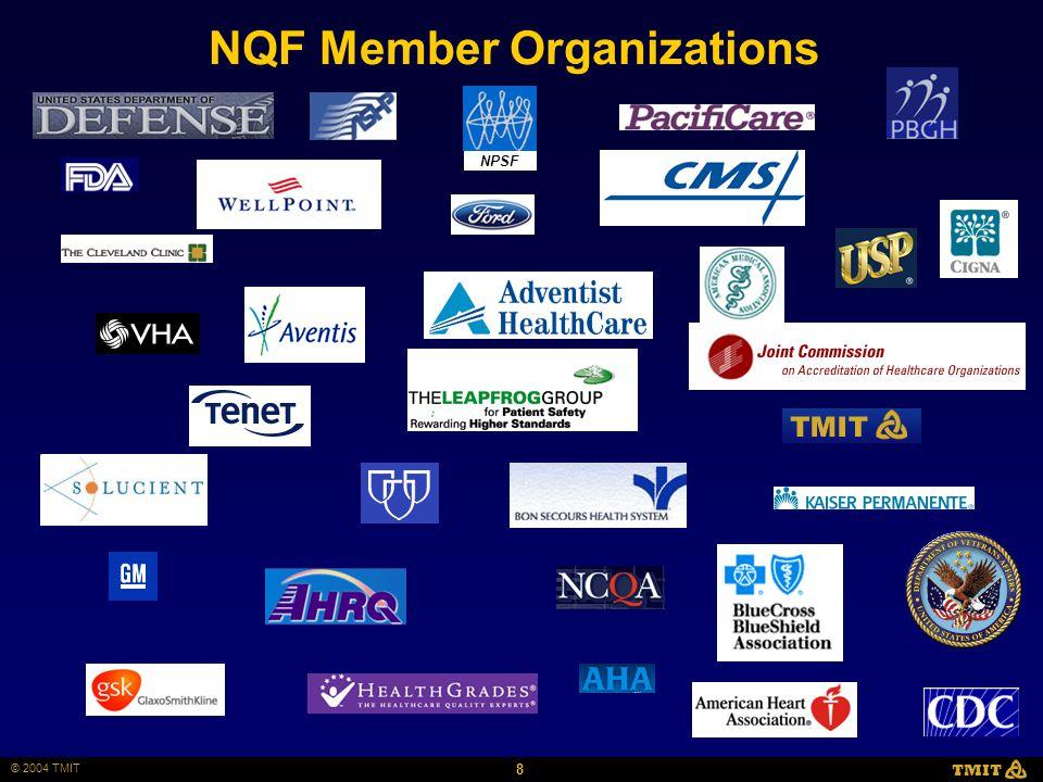 8 © 2004 TMIT TMIT NQF Member Organizations NPSF