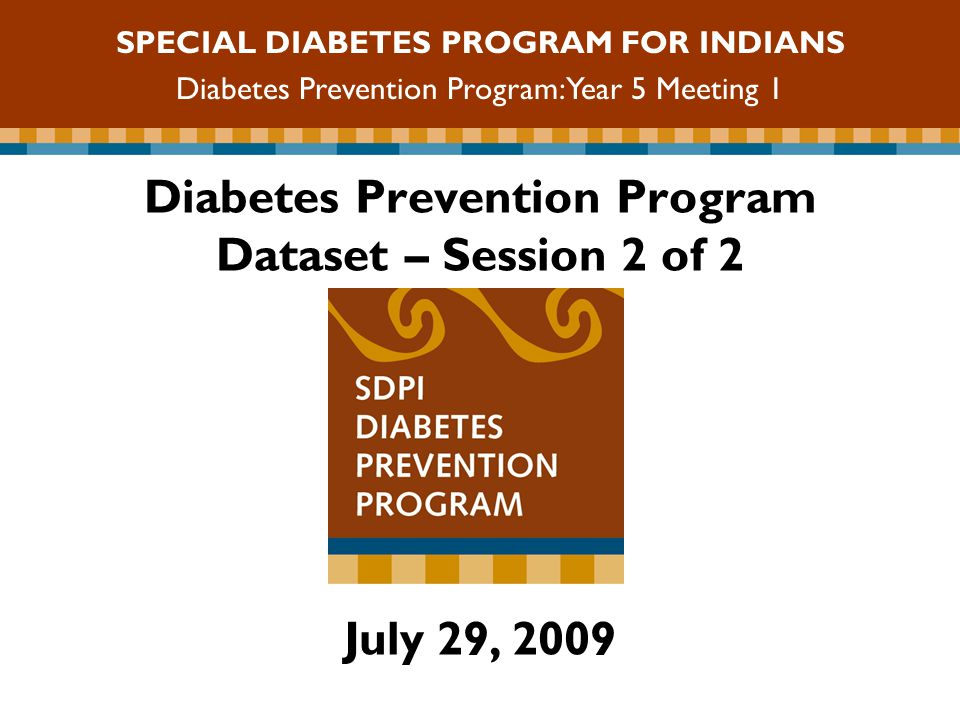 SPECIAL DIABETES PROGRAM FOR INDIANS Diabetes Prevention Program: Year 5 Meeting 1 Overview Close-Out Submission Three Participant Groups New Forms Transition Group Forms Transition Year Submission Instructions Exercise: Using the new forms
