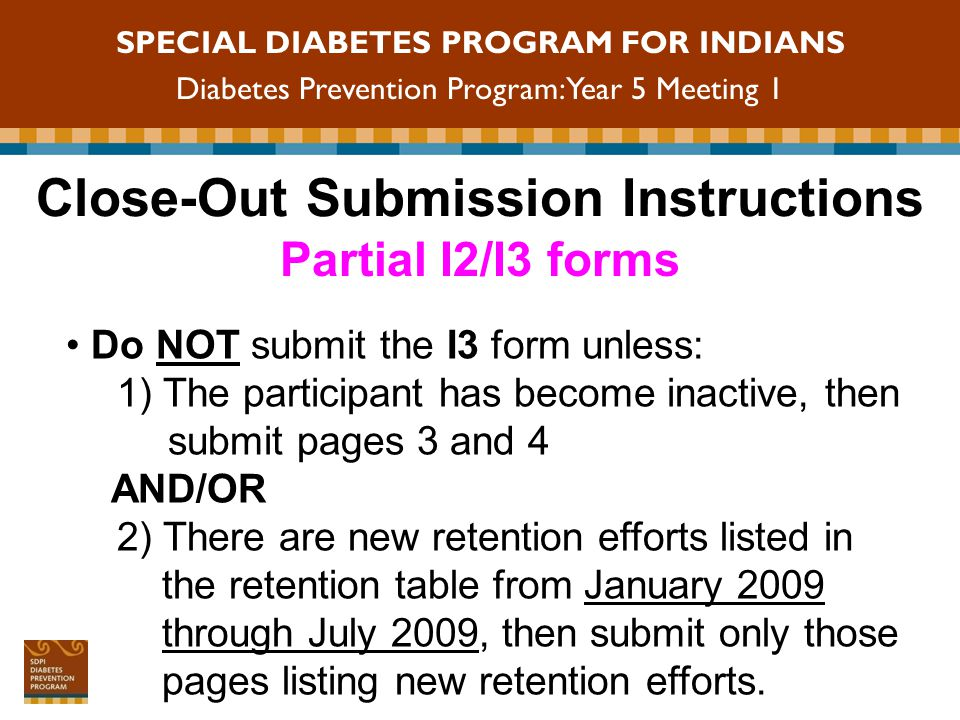 SPECIAL DIABETES PROGRAM FOR INDIANS Diabetes Prevention Program: Year 5 Meeting 1 Three Participant Groups: Who Uses Which Form.