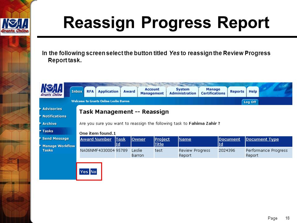 Page 18 Reassign Progress Report In the following screen select the button titled Yes to reassign the Review Progress Report task.