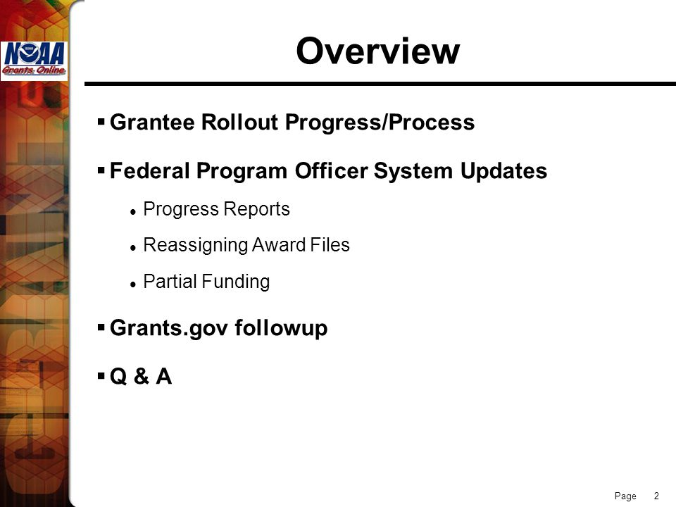 Page 2 Overview  Grantee Rollout Progress/Process  Federal Program Officer System Updates Progress Reports Reassigning Award Files Partial Funding 
