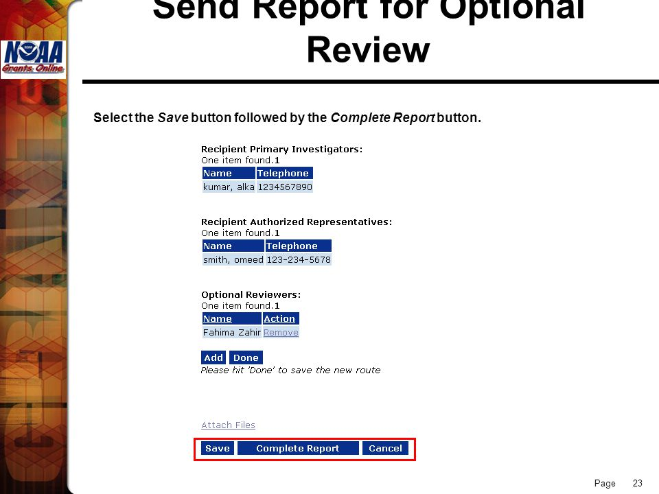 Page 23 Send Report for Optional Review Select the Save button followed by the Complete Report button.