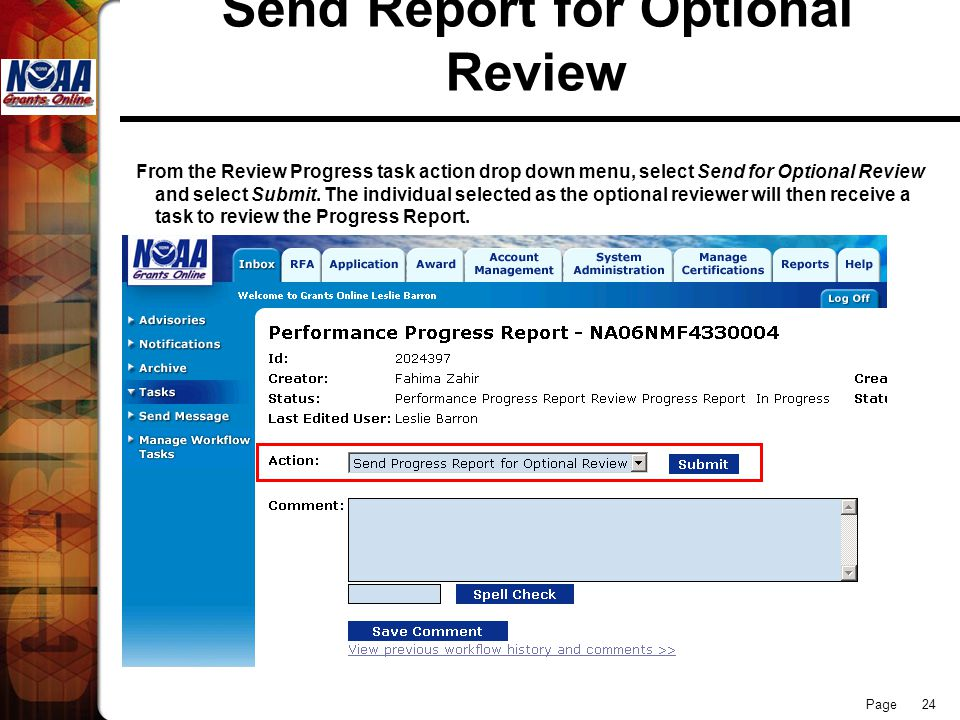 Page 24 Send Report for Optional Review From the Review Progress task action drop down menu, select Send for Optional Review and select Submit. The in