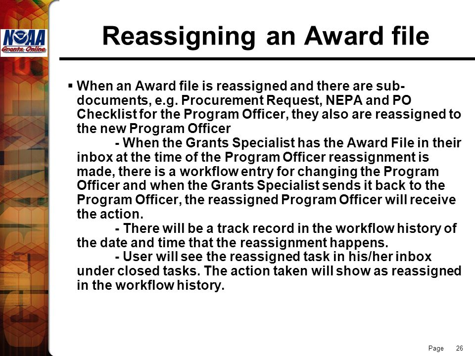 Page 26 Reassigning an Award file  When an Award file is reassigned and there are sub- documents, e.g. Procurement Request, NEPA and PO Checklist for