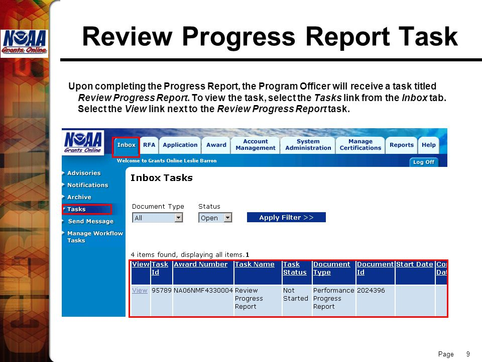 Page 9 Review Progress Report Task Upon completing the Progress Report, the Program Officer will receive a task titled Review Progress Report. To view