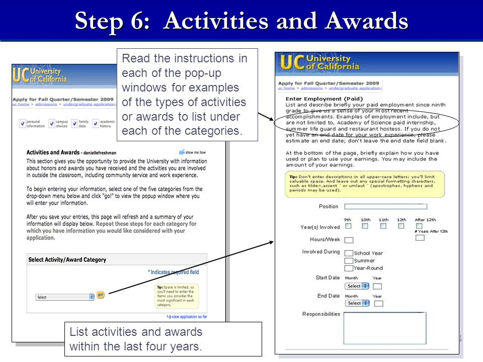 24 Step 6: Activities and Awards Read the instructions in each of the pop-up windows for examples of the types of activities or awards to list under each of the categories.