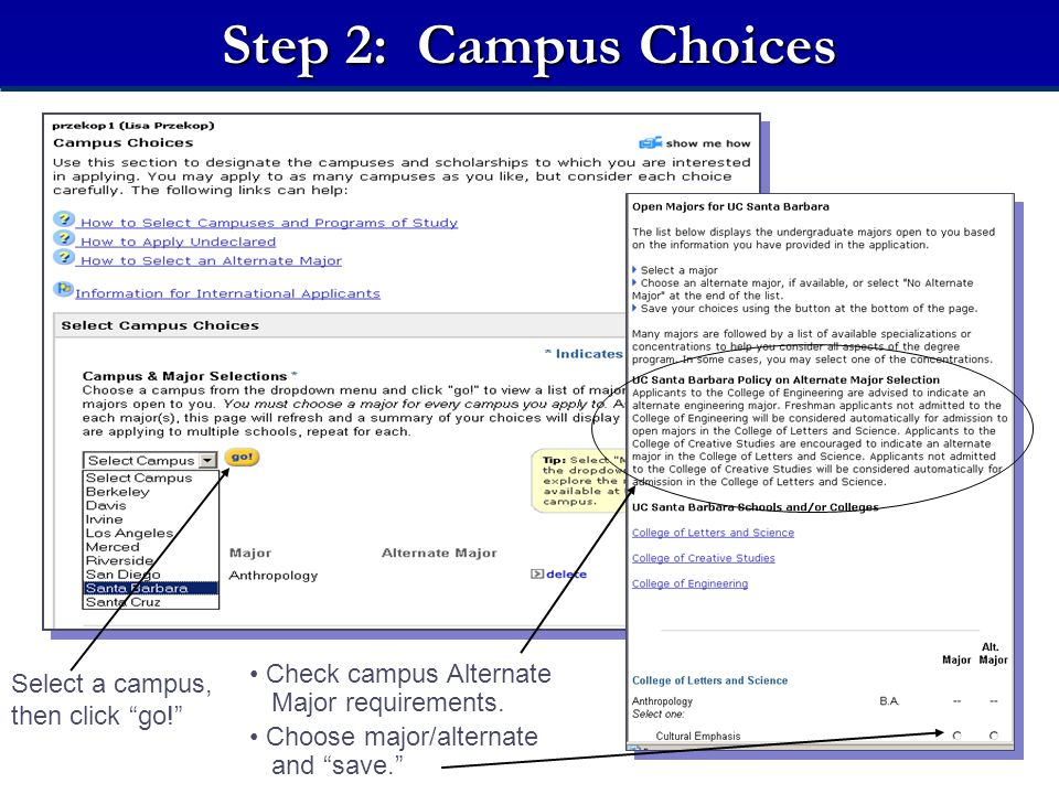 8 Step 2: Campus Choices Check campus Alternate Major requirements.