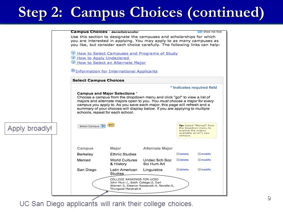 9 Step 2: Campus Choices (continued) UC San Diego applicants will rank their college choices.