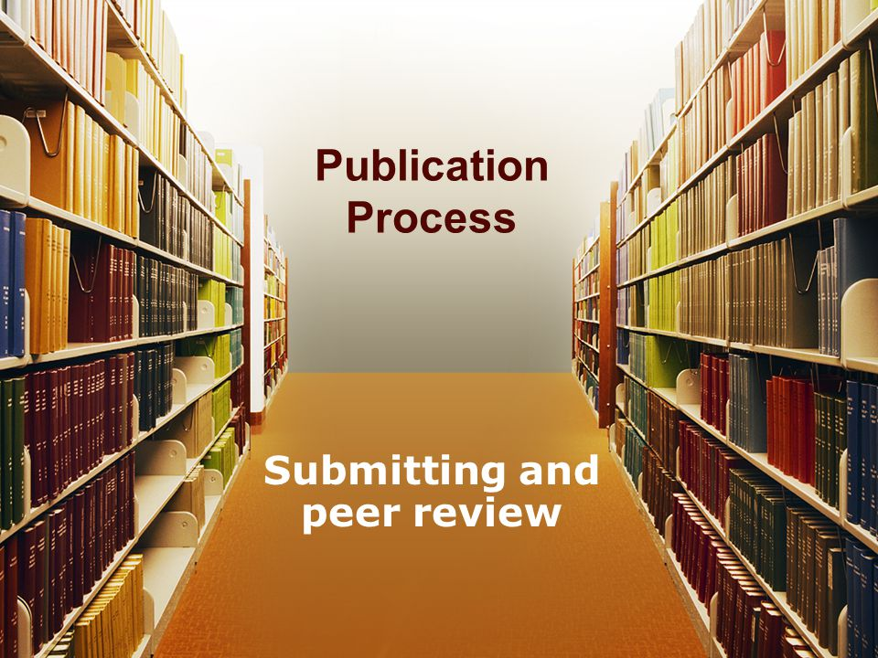 Overview Submit –Where to submit –How to submit Editor –Sends to Reviewers –Reads it themselves –Send you decision letter Decision –Accept –Revise and Resubmit (as new or original) –Reject Next step –If R&R, then make changes, cover letter –If reject, make changes?, submit down