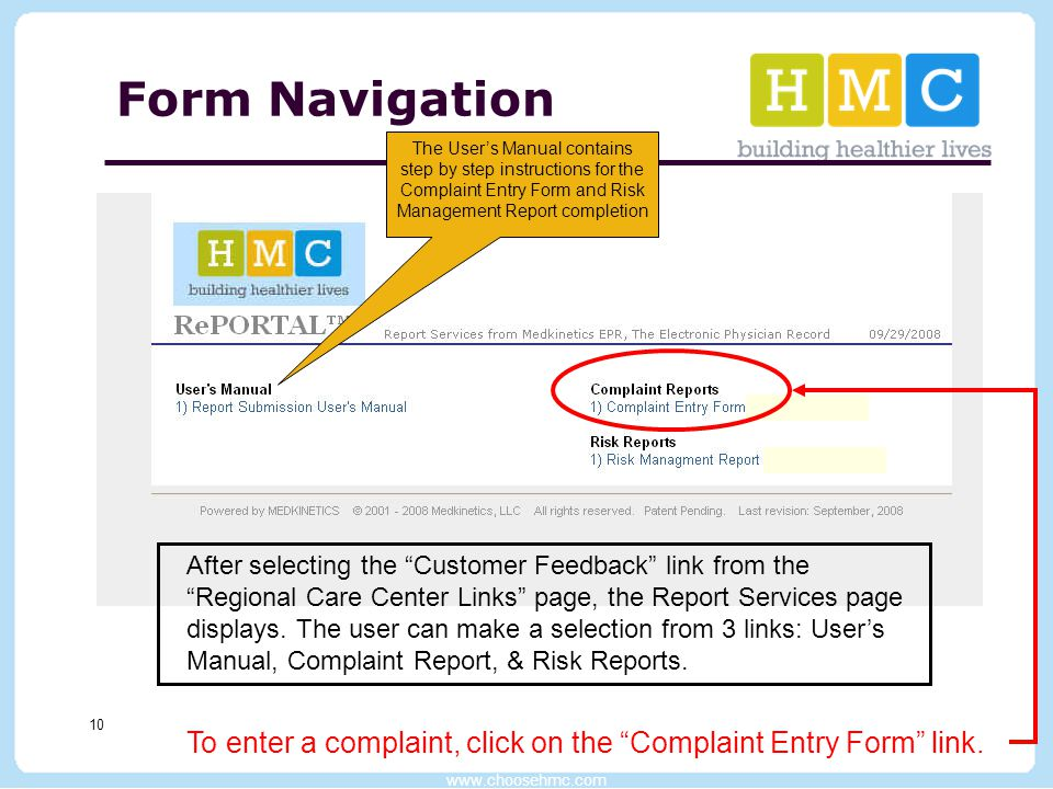 "www.choosehmc.com 10 Form Navigation After selecting the ""Customer Feedback"" link from the ""Regional Care Center Links"" page, the Report Services page"