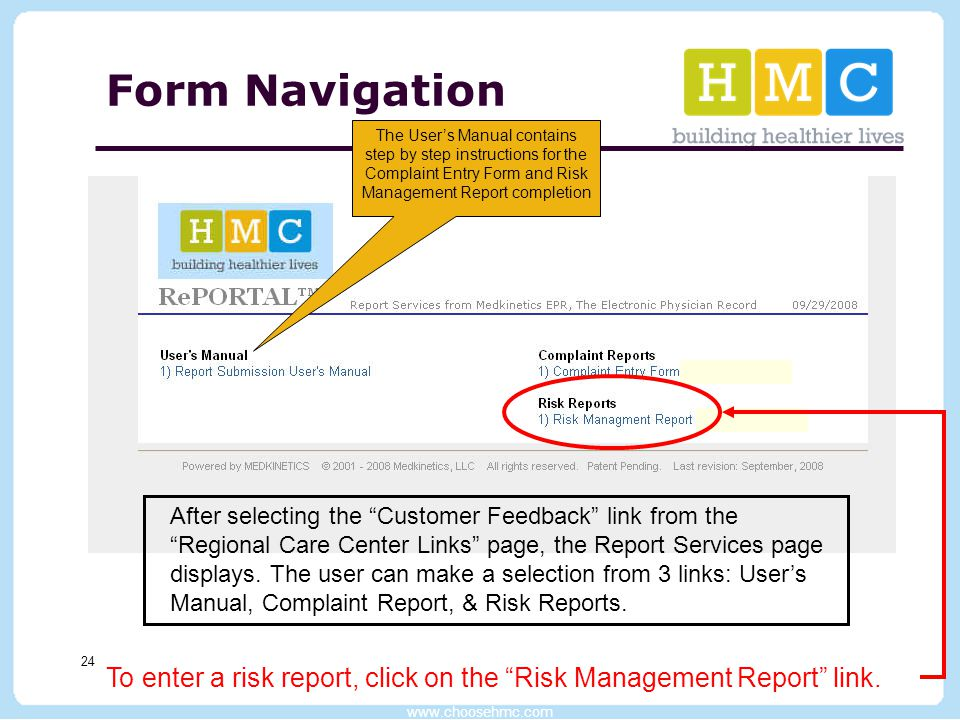 "www.choosehmc.com 24 Form Navigation After selecting the ""Customer Feedback"" link from the ""Regional Care Center Links"" page, the Report Services page"