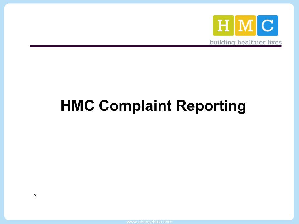 www.choosehmc.com 14 Form Navigation After you have completed the Complaint Entry form, click on the Submit Form button