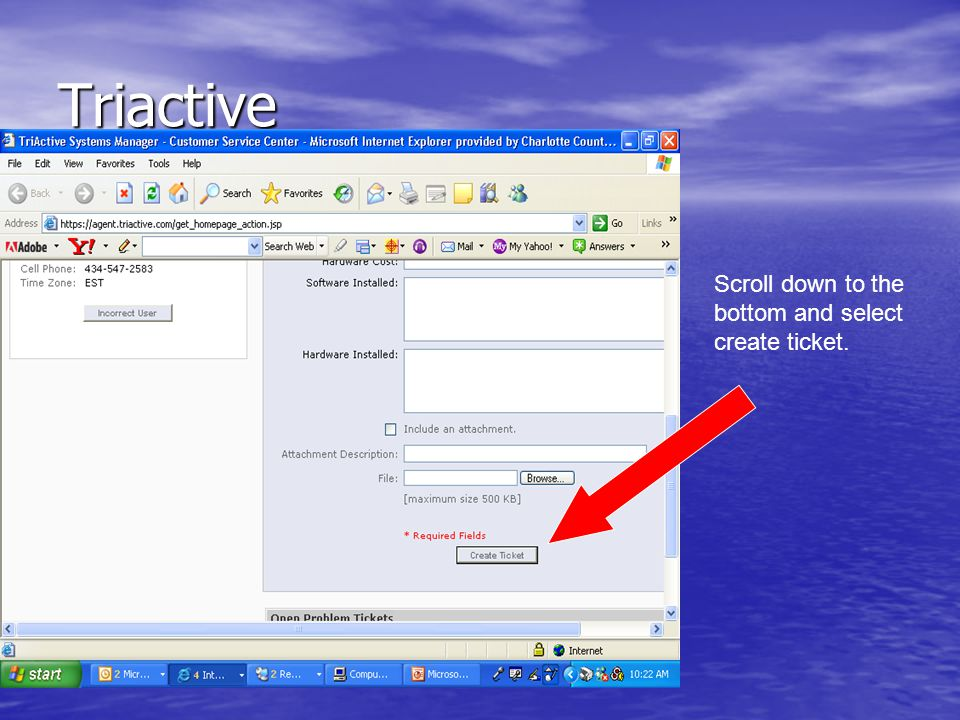 Triactive You will receive an e-mail to verify that your ticket was submitted.
