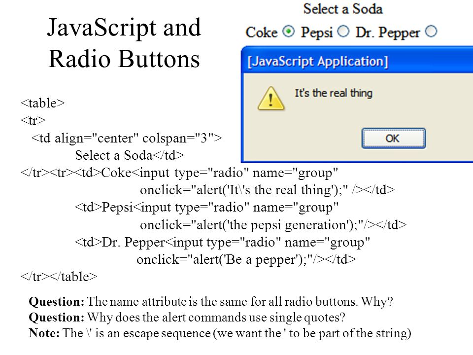 JavaScript and Radio Buttons Select a Soda Coke<input type=